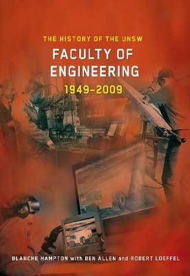 The History of the UNSW Faculty of Engineering 1949-2009 (Hardback)
