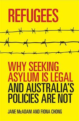 Refugees: Why seeking asylum is legal and Australia's policies are not (Paperback)
