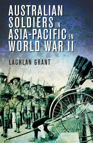 Australian Soldiers in Asia-Pacific in World War II (Paperback)