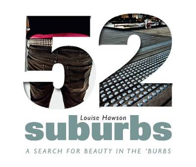 52 Suburbs: A search for beauty in the burbs (Paperback)
