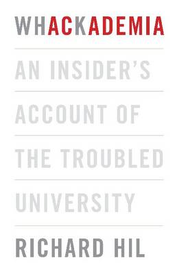Whackademia: An insider's account of the troubled university (Paperback)
