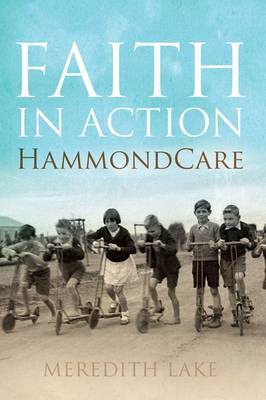 Faith in Action: HammondCare (Hardback)