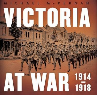 Victoria at War: 1914-1918 (Hardback)