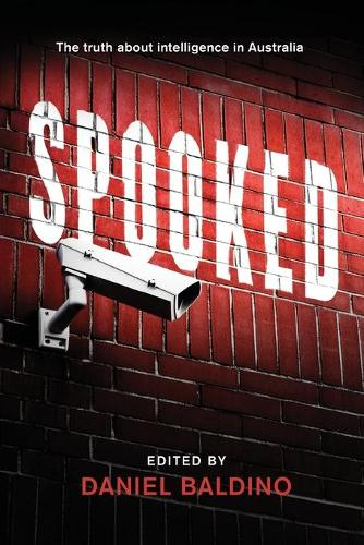 Spooked: The Truth About Intelligence in Australia (Paperback)