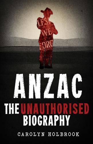 Anzac, The Unauthorised Biography (Paperback)