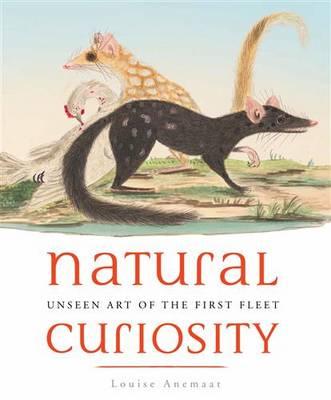 Natural Curiosity: Unseen Art of the First Fleet (Paperback)