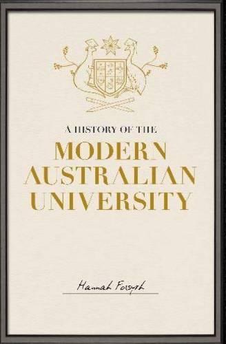 A History of the Modern Australian University (Paperback)