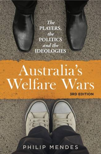 Australia's Welfare Wars: The players, the politics and the ideologies (Paperback)