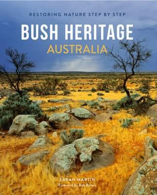 Bush Heritage Australia: Restoring Nature Step by Step (Paperback)