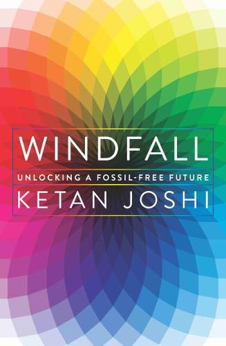 Windfall: Unlocking a fossil-free future (Paperback)