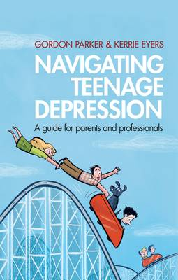 Navigating Teenage Depression: A Guide for Parents and Professionals (Paperback)