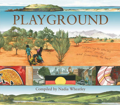Playground: Listening to Stories from Country and from Inside the Heart (Hardback)