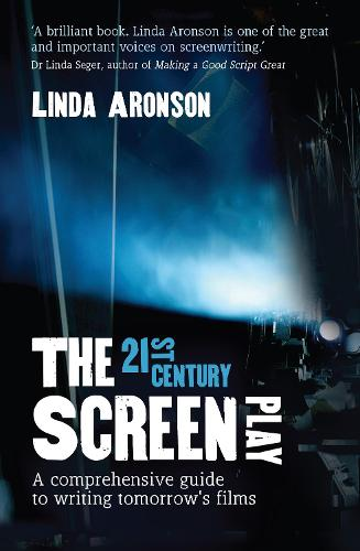 The 21st-Century Screenplay: A comprehensive guide to writing tomorrow's films (Paperback)