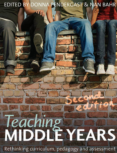Teaching Middle Years: Rethinking Curriculum, Pedagogy and Assessment (Paperback)