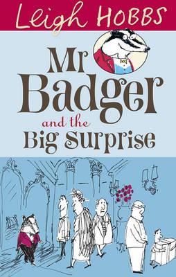 Mr Badger and the Big Surprise - MR BADGER 1 (Paperback)