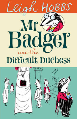 Mr Badger and the Difficult Duchess - MR BADGER 3 (Paperback)