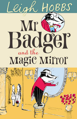 Mr Badger and the Magic Mirror - MR BADGER 4 (Paperback)