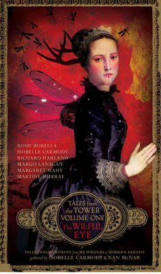The Wilful Eye (Tales from the Tower Volume One) - TALES FROM THE TOWER 1 (Paperback)