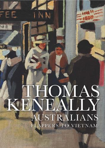 Australians Volume 3: Flappers to Vietnam (Hardback)