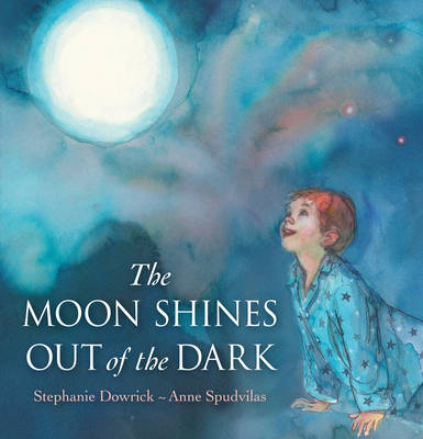 The Moon Shines Out of the Dark (Hardback)