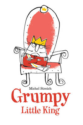 Grumpy Little King (Hardback)