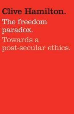 The Freedom Paradox: Towards a Post-secular Ethics (Paperback)