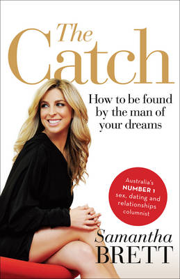 The Catch: How to be Found by the Man of Your Dreams (Paperback)