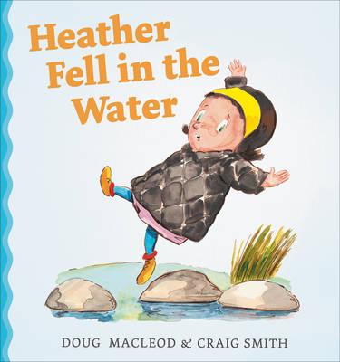 Heather Fell in the Water (Hardback)