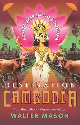 Destination Cambodia (Paperback)