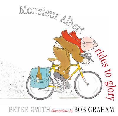 Monsieur Albert Rides to Glory (Hardback)