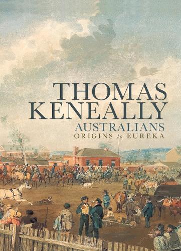 Australians: Origins to Eureka (Paperback)