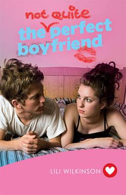 The (Not Quite) Perfect Boyfriend (Girlfriend Fiction 5) - GIRLFRIEND FICTION 5 (Paperback)