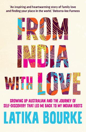 From India With Love: Growing Up Australian and the Journey of Self-Discovery that Led Me Back to My Indian Roots (Paperback)