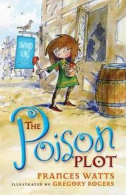 The Poison Plot: Sword Girl Book 2 - SWORD GIRL 2 (Paperback)