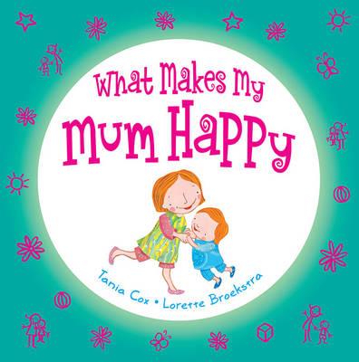 What Makes My Mum Happy (Hardback)