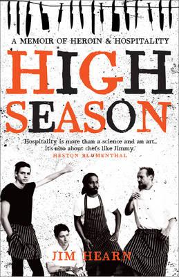High Season: A Memoir of Heroin and Hospitality (Paperback)