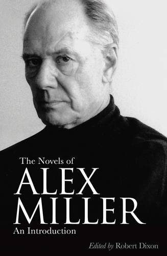 The Novels of Alex Miller: An Introduction (Paperback)
