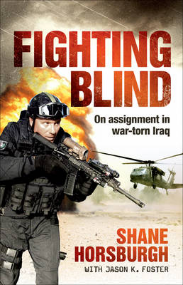 Fighting Blind: On Assignment in War-torn Iraq (Paperback)