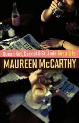 Queen Kat, Carmel and St Jude Get a Life (Paperback)