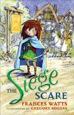 The Siege Scare: Sword Girl Book 4 - SWORD GIRL 4 (Paperback)