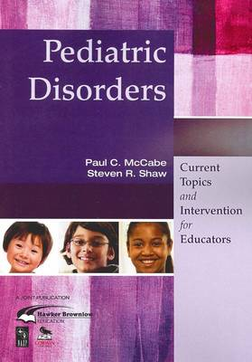 Pediatric Disorders: Current Topics and Interventions for Educators (Paperback)