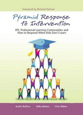 Pyramid Response to Intervention: RTI, Professional Learning Communities and How to Respond When Kids Don't Learn (Paperback)