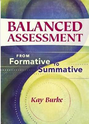 Balanced Assessment: From Formative to Summative (Paperback)