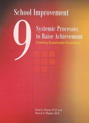 School Improvement: 9 Systemic Processes to Raise Achievement (Paperback)