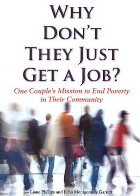 Why Don't They Just Get a Job? (Paperback)