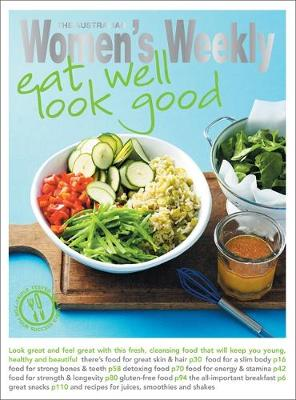 Eat Well Look Good - The Australian Women's Weekly: New Essentials (Paperback)