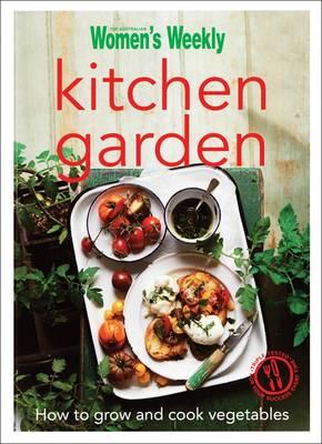 Kitchen Garden - The Australian Women's Weekly Minis (Paperback)