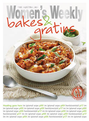 Savoury Bakes & Grates - The Australian Women's Weekly Standard (Paperback)