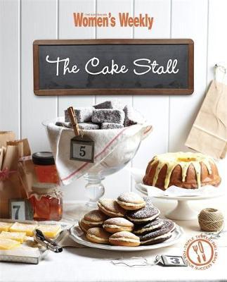 The Cake Stall - The Australian Women's Weekly (Hardback)