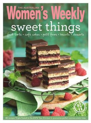Sweet Things: Cakes, Biscuits, Slices, Puddings, Pies & Bakes for Everyday Indulgence - The Australian Women's Weekly: New Essentials (Paperback)